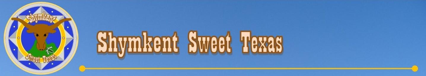 Shymkent Sweet Texas
